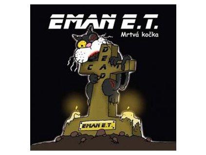 EMAN E. T. - Mrtvá kočka - CD
