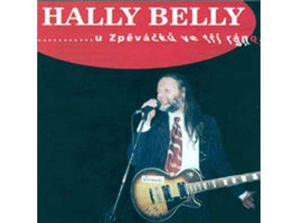 HALLY BELLY - U Zpěváčků ve tři ráno… - CD