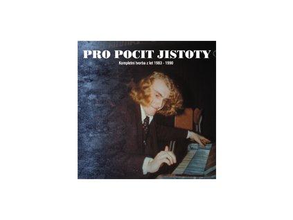 PRO POCIT JISTOTY - Kompletní tvorba z let 1983 - 1990 - 2CD