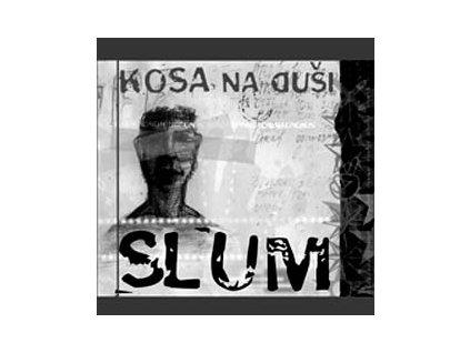 SLUM - Kosa na duši - CD