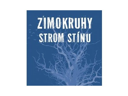 STROM STÍNU - Zimokruhy - CD