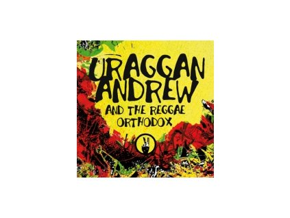 URAGGAN ANDREW AND THE REGGAE ORTHODOX - 2 - CD