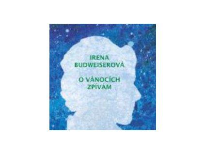 BUDWEISEROVÁ IRENA & FADE IN - O Vánocích zpívám - CD