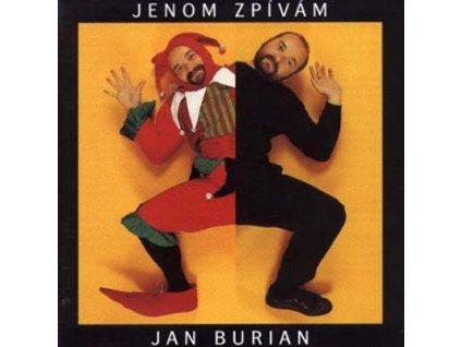 BURIAN JAN  - Jenom zpívám - CD