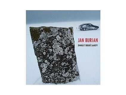 BURIAN JAN  - Dvanáct druhů samoty - CD