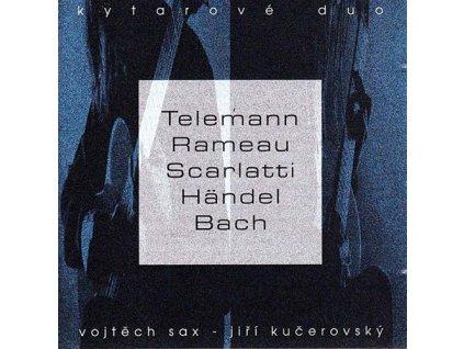 KYTAROVÉ DUO - SAX & KUČEROVSKÝ - Teleman, Rameau, Scarlatti, Handel, Bach - CD