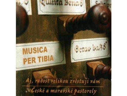 MUSICA PER TIBIA  - Aj, radost velikou zvěstuji vám - České a moravské pastorely - CD