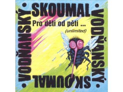 SKOUMAL PETR & JAN VODŇANSKÝ  - Pro děti od pěti … - CD