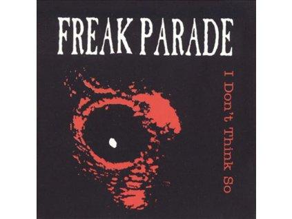 FREAK PARADE - I Don't Think So - CD