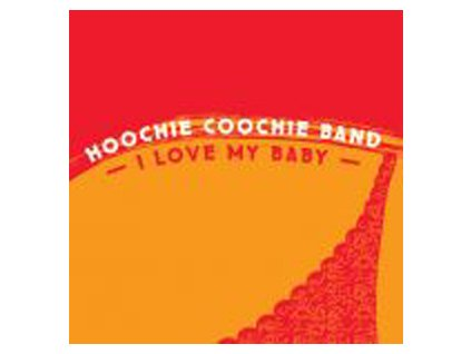 HOOCHIE COOCHIE BAND - I Love Baby - CD