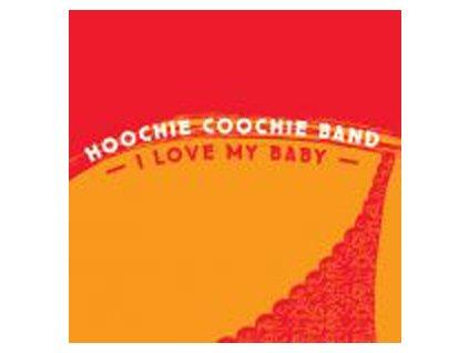 HOOCHIE COOCHIE BAND - I Love Baby - CD