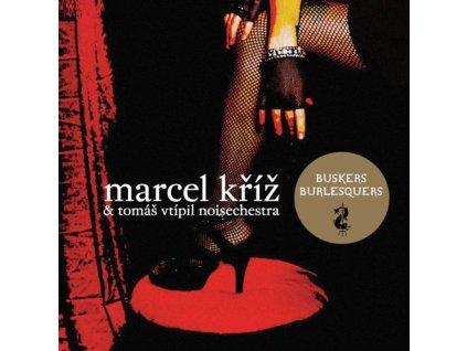KŘÍŽ MARCEL & TOMÁŠ VTÍPIL NOISECHESTRA - Buskers Burlesquers - CD