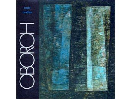 OBOROH - Nocí mořem - CD