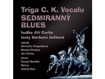 TRIGA C&K VOCALU - Sedmiranný blues - CD