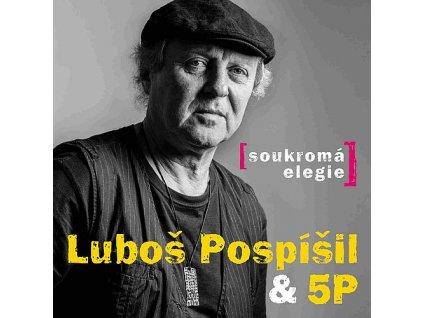 POSPÍŠIL LUBOŠ & 5P - Soukromá elegie - CD