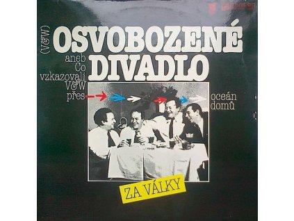 OSVOBOZENÉ DIVADLO: Osvobozené divadlo za války - LP / BAZAR