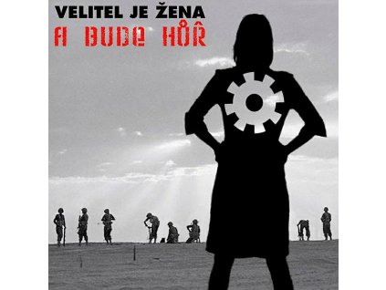 A BUDE HŮŘ - Velitel je žena - CD