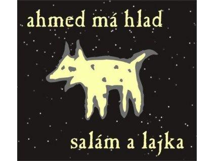 AHMED MÁ HLAD - Salám a Lajka - CD