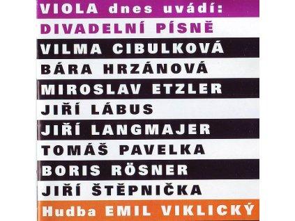 VIOLA DNES UVÁDÍ - Divadelní písně (Hrzánová, Cibulková, Rosner, Etzler a další, hudba E. Viklický) - CD
