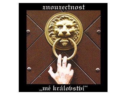 ZNOUZECTNOST - Mé království - CD