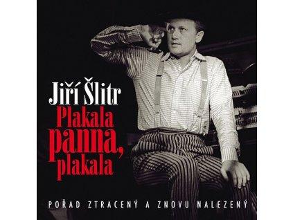 ŠLITR JIŘÍ - Plakala panna, plakala - CD