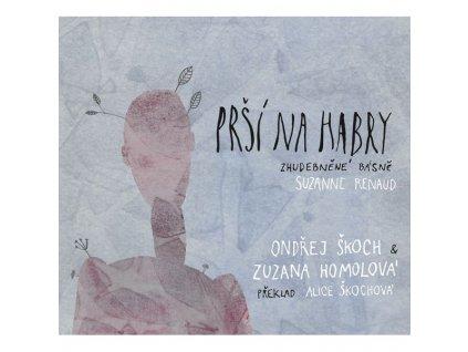 ŠKOCH & HOMOLOVÁ - Prší na habry - CD