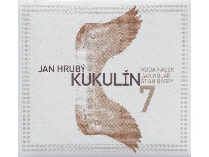 HRUBÝ JAN & KUKULÍN - 7 - CD