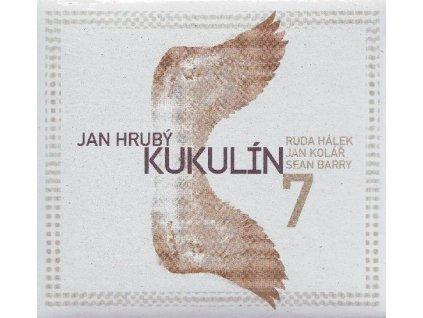 HRUBÝ JAN & KUKULÍN - 7 - CD