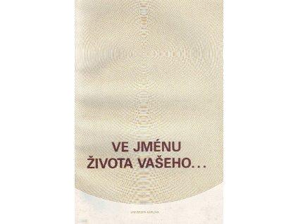 VE JMÉNU ŽIVOTA VAŠEHO... (Jan Palach, Jan Zajíc...) - kniha