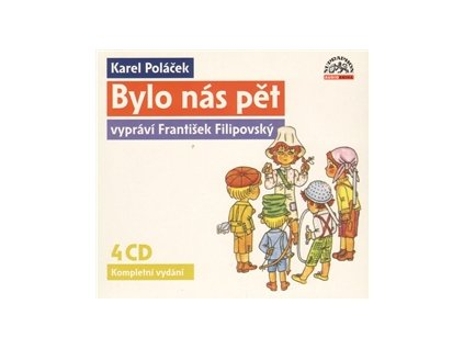Poláček Karel: BYLO NÁS PĚT - Fr. Filipovský - 4CD