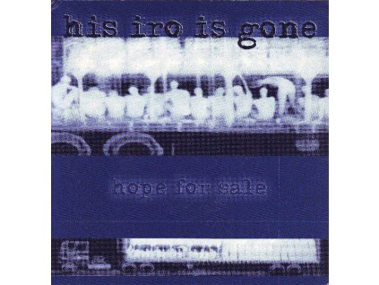 HIS IRO IS GONE - Hope for Sale - EP/VINYL