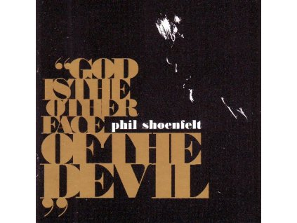 SHOENFELT PHIL - God is Other Face of the Devil - CD