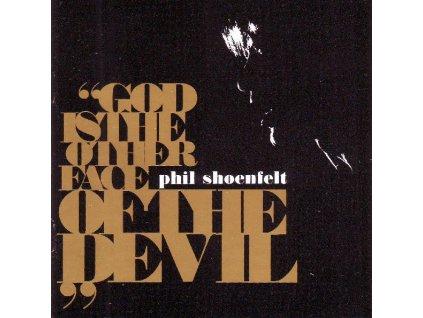 SHOENFELT PHIL - God is Other Face of the Devil - CD