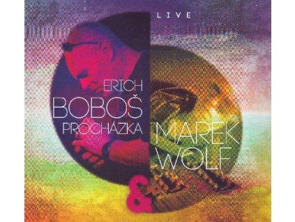 PROCHÁZKA BOBOŠ ERIK / WOLF MAREK - Live - CD