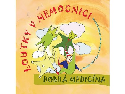 LOUTKY V NEMOCNICI - DOBRÁ MEDICÍNA - CD