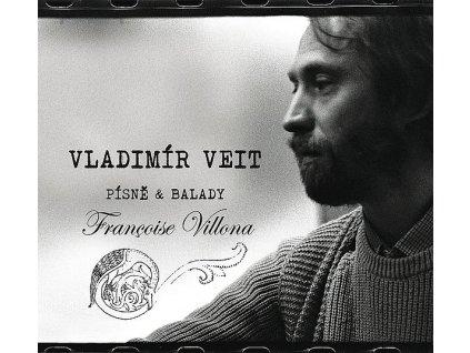 VEIT VLADIMÍR - Písně a balady Francoise Villona - CD