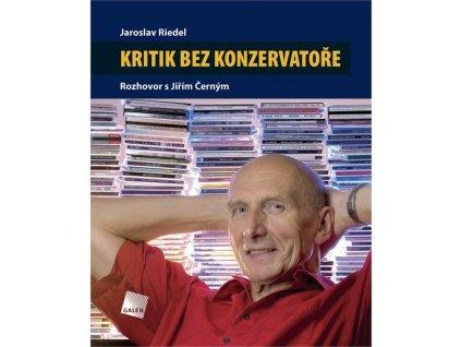 Riedel / Černý - KRITIK BEZ KONZERVATOŘE - kniha