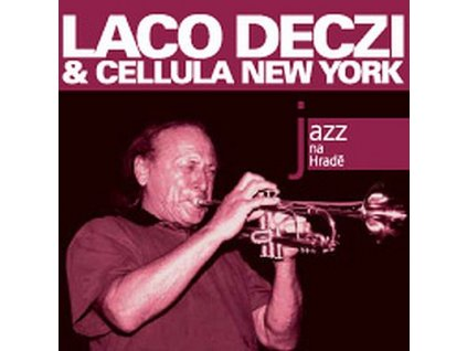 DECZI LACO & CELLULA NEW YORK - Jazz na Hradě - CD