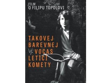 TOPOL FILIP - Takovej barevnej vocas letící komety - DVD