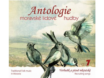 Antologie moravské lidové hudby CD7 - Verbuňky a písně rekrutské - CD