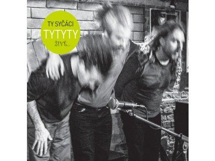 TY SYČÁCI - TyTyTY živě - CD