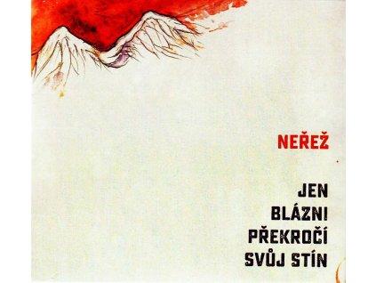 NEŘEŽ - Jen blázni překročí svůj stín - CD