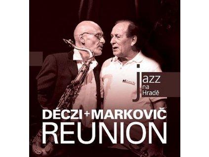 DECZI+MARKOVIČ - Reunion - CD