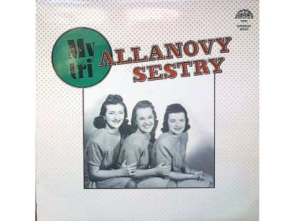 ALLANOVY SESTRY - My tři - LP / BAZAR