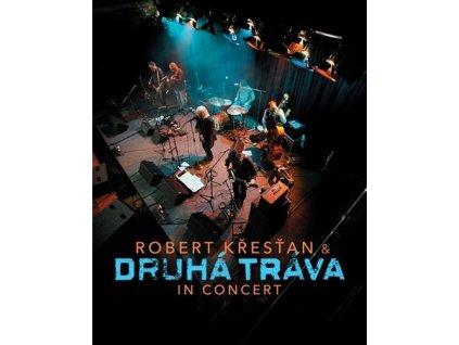 KŘESŤAN ROBERT A DRUHÁ TRÁVA - In Concert - DVD+CD+zpěvník