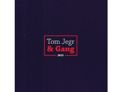JEGR TOM & THE GANG - 2015 - CD