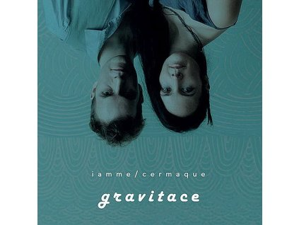 CERMAQUE / IAMME - Gravitace - CD
