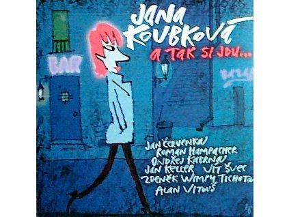 KOUBKOVÁ JANA - A tak si jdu... CD