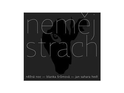 JAN SAHARA HEDL, BLANKA ŠRŮMOVÁ - Něžná noc: Neměj strach - CD