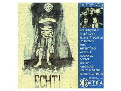 ECHT! - Smutný věci - CD